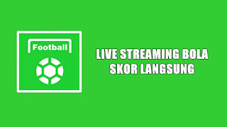 Download All Football Aplikasi Live Streaming Android Paling Lengkap