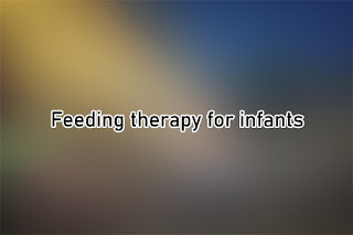 Feeding Therapy for Infants