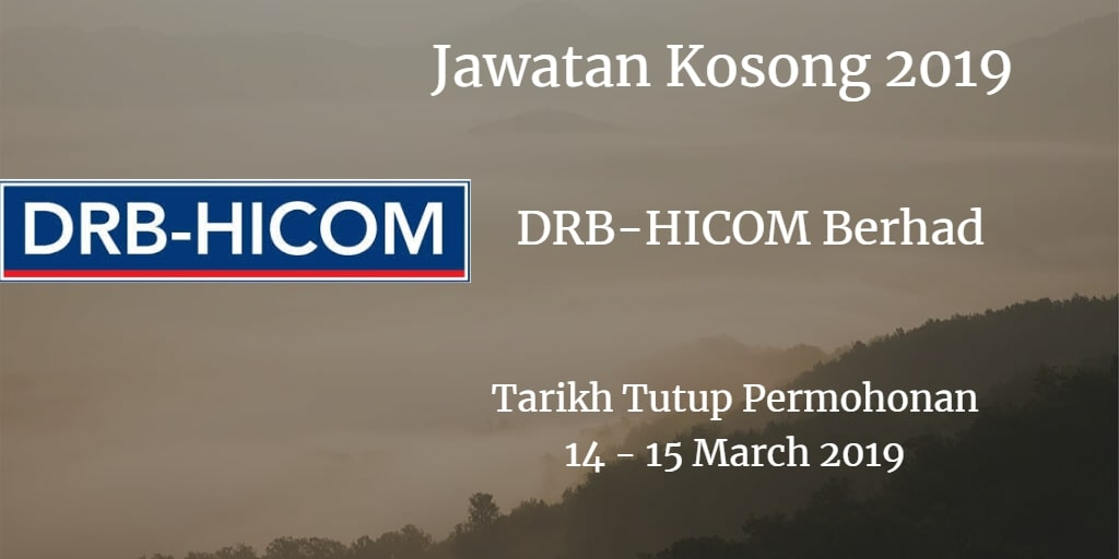 Jawatan Kosong DRB-HICOM Berhad 14 - 15 March 2019