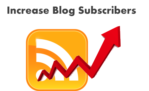 8 Perfect Ways to Increase Blog Subscribers Fast In Less Time