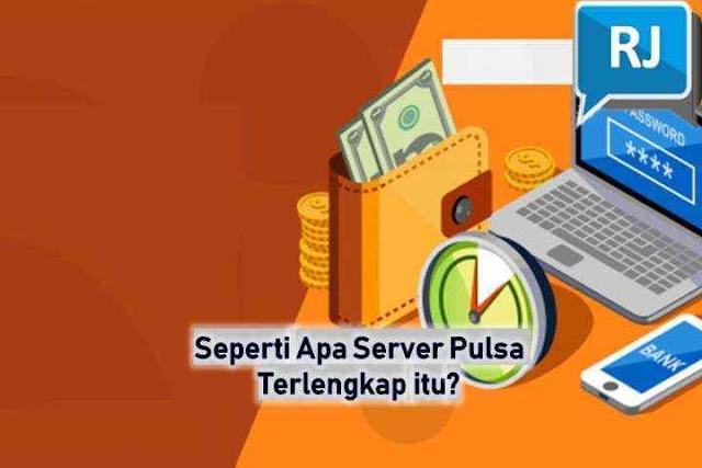 Seperti Apa Server Pulsa Terlengkap itu?, market pulsa digital
