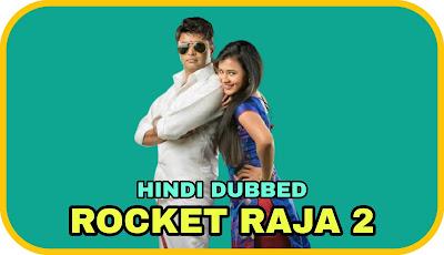 Rocket Raja 2 Hindi Dubbed Movie