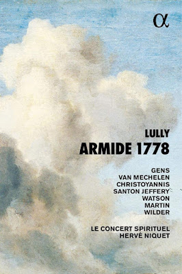 Lully/Francoeur Armide; Veronique Gens, Reinoud van Mechelen, Tassis Christoyannis, Le concert spirituel, Herve Niquet; Alpha Classics
