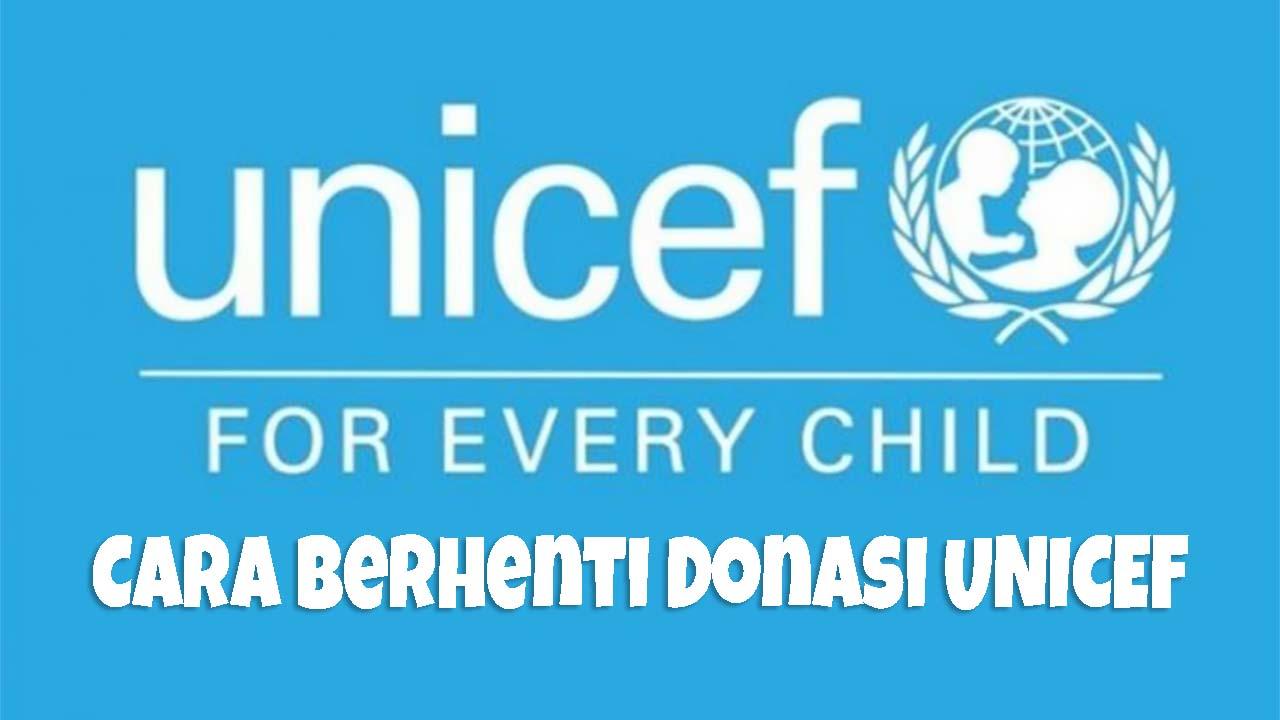 Cara Berhenti Donasi UNICEF Yang Benar Dan Mudah