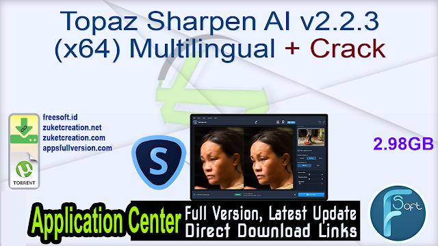 Topaz Sharpen AI v2.2.3 (x64) Multilingual + Crack