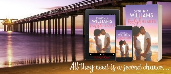 All they need is a second chance… Foolish Hearts by Synithia Williams.