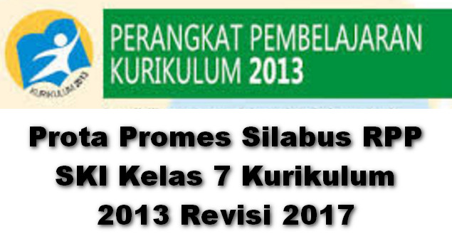 Prota Promes Silabus RPP SKI Kelas 7 Kurikulum 2013 Revisi 2017