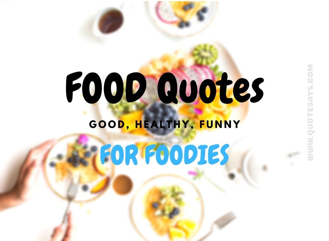 Quotes about food, Good Food Quotes