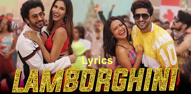 lamborghini ghumayi jaane ho lyrics by neha kakkar