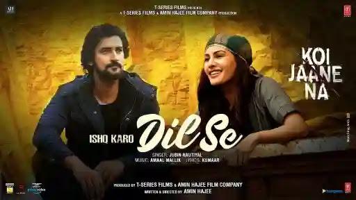 Ishq Karo Dil Se | Koi Jaane Na