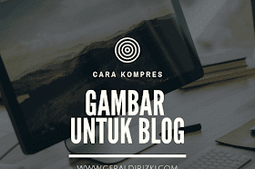 Tips Kompres Gambar Di Blog