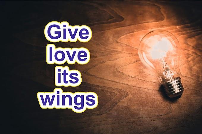 Give love its wings