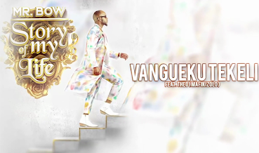 Mr. Bow - Vanguekutekeli Ft Theo from Mafikizolo  ( 2020 ) [DOWNLOAD]