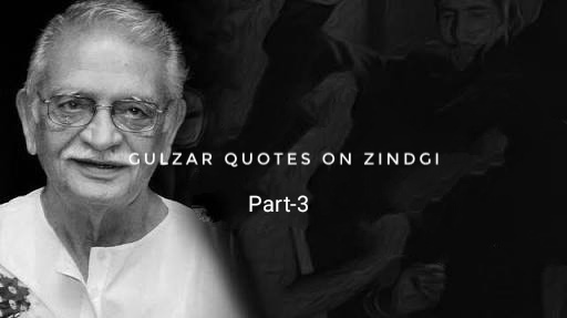 Best 10+ Gulzar Quotes on Zindagi | Quotes by Gulzar | Gulzar ji ke Quotes