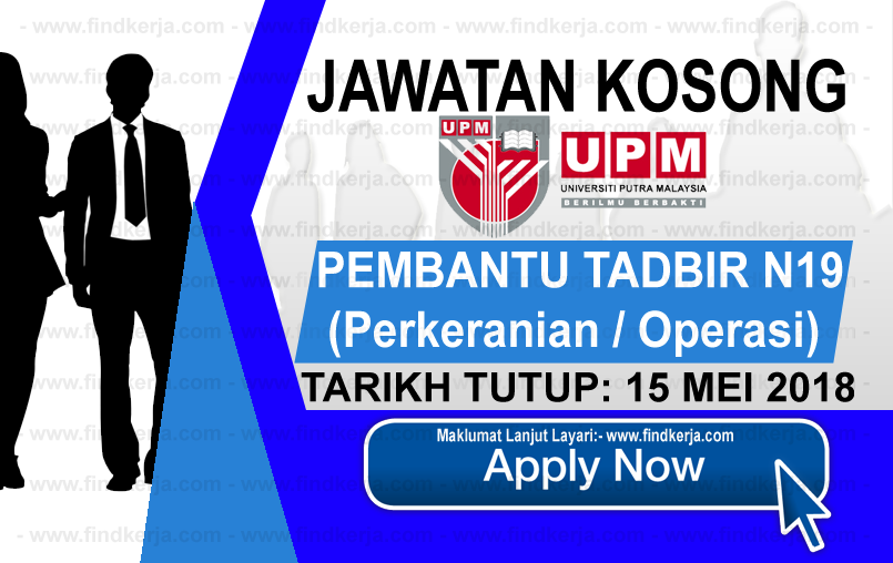 Jawatan Kerja Kosong UPM - Universiti Putra Malaysia logo www.findkerja.com mei 2018