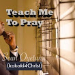 TEACH ME TO PRAY... EASY ACCESS TO GOD