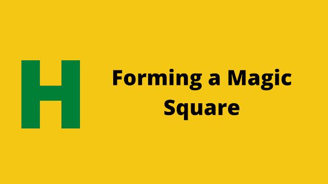 HackerRank Forming a Magic Square problem solution