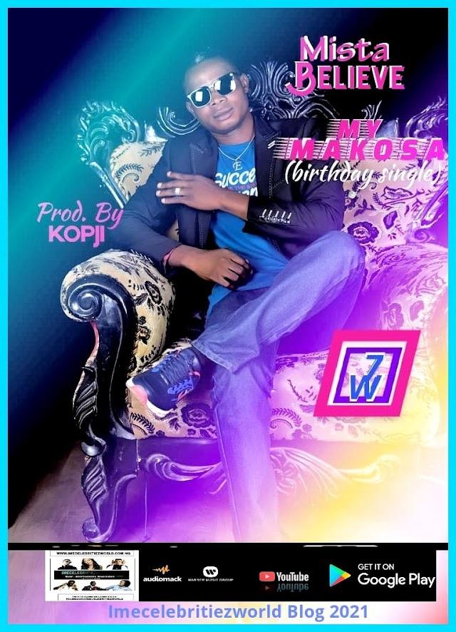Music : Mista Believe - My Makosa / Birthday Single- Prod By Kopji