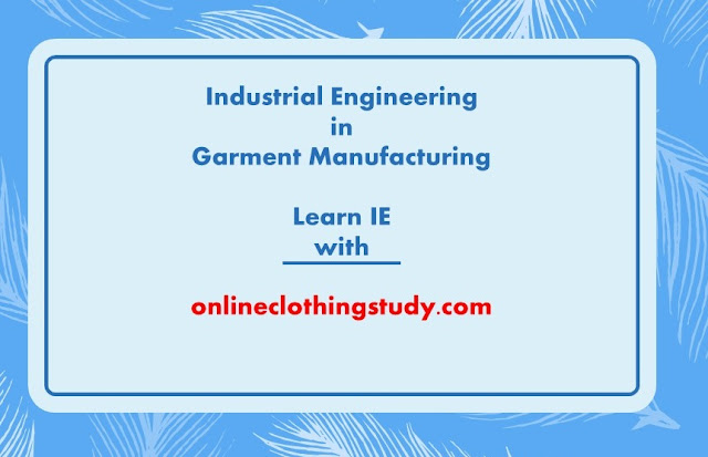 Industrial engineering in garment industry