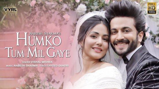 Humko Tum Mil Gaye Lyrics Vishal Mishra   Hina Khan X Dheeraj Dhoopar