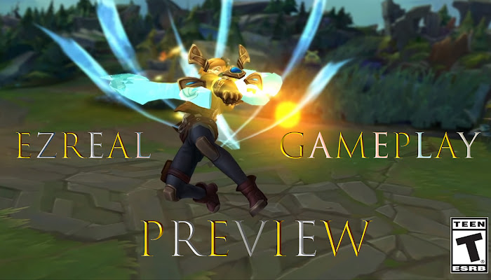 League of Legends - Ezreal Gameplay Preview | LoL