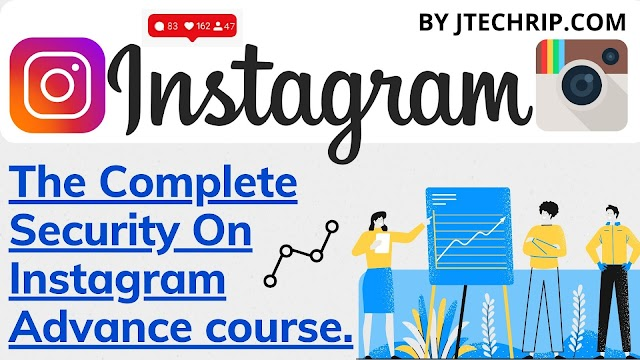 The Complete Security On Instagram Advance Course.