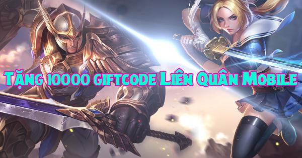 Tặng 10000 giftcode Liên Quân Mobile nhân dịp ra mắt game