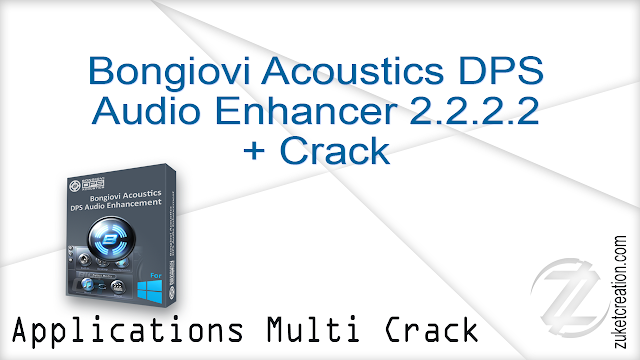 Bongiovi Acoustics DPS Audio Enhancer 2.2.2.2 + Crack   |  15 MB