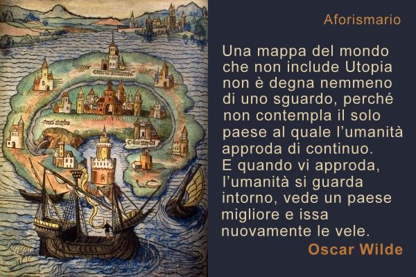 Aforismario utopia e utopisti aforismi frasi e citazioni for Aspirare significato