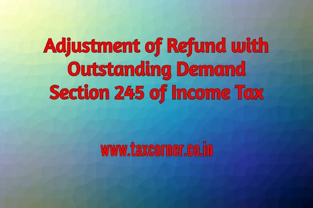adjustment-of-refund-with-outstanding-demand-section-245-of-income-tax