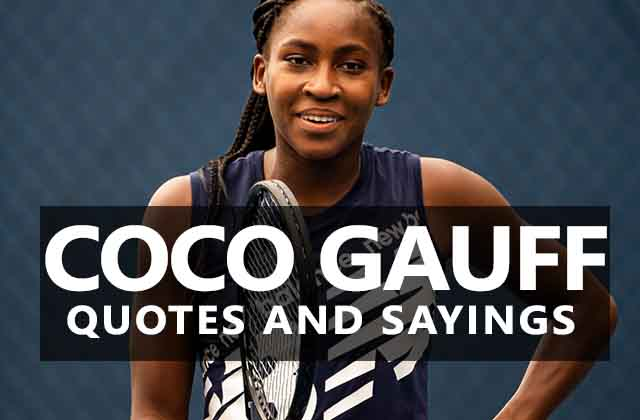 Here are some of the best motivational and inspirational Coco Gauff Quotes and Sayings about Life and Struggle that help you to achieve success.