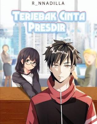 Novel Terjebak Cinta Presdir Karya Riandilla Full Episode