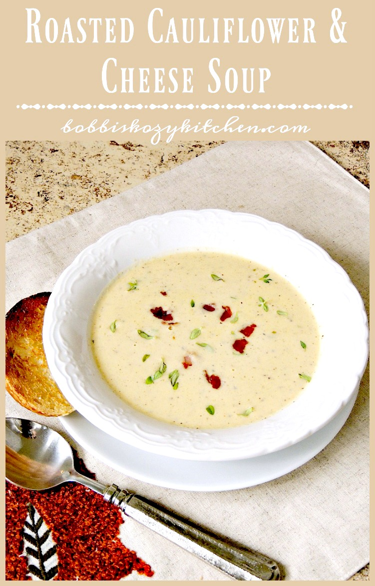 Roasted Cauliflower and Cheese Soup - This rich and creamy cauliflower soup recipe is just the way to say hello to those cool fall nights. #soup #cauliflower #cheese #lowcarb #recipe   bobbiskozykitchen.com