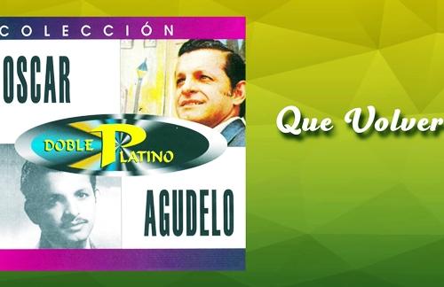 A Que Volver | Oscar Agudelo Lyrics