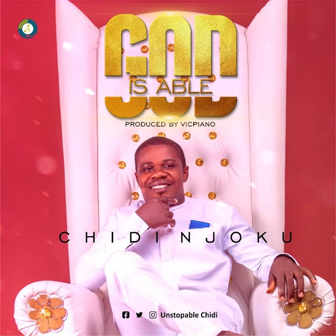 God is able by Chidi Njoku prod by vicpiano