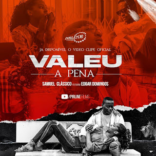 Samuel Clássico - Valeu a Pena (feat. Edgar Domingos)