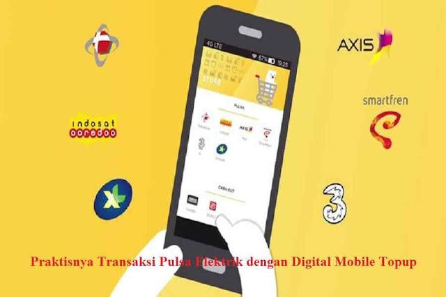 Praktisnya Transaksi Pulsa Elektrik dengan Digital Mobile Topup