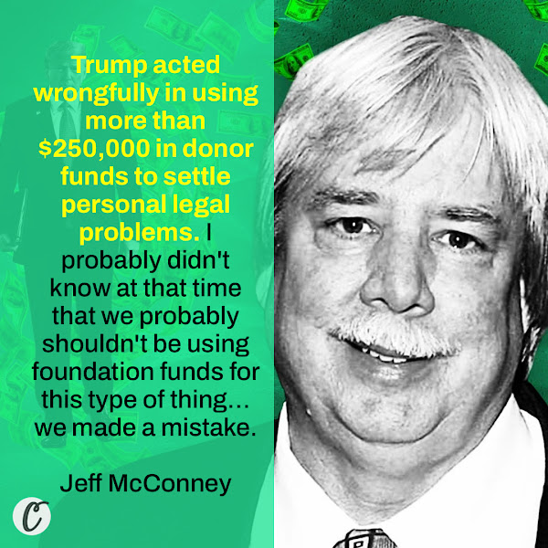 Trump acted wrongfully in using more than $250,000 in donor funds to settle personal legal problems. I probably didn't know at that time that we probably shouldn't be using foundation funds for this type of thing… we made a mistake. — Jeff McConney, Trump Organization controller and Weisselberg's second-in-command