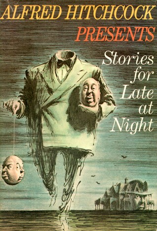 Alfred Hitchcock Presents Sories for Late at Night (1961) Anthology by Alfred Hitchcock