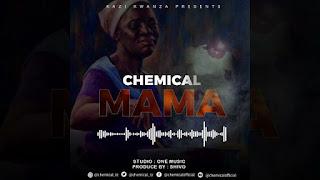 AUDIO | Chemical – Mama (Mp3) Download