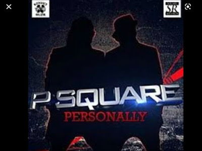 Music: P Square - Personally (throwback songs)