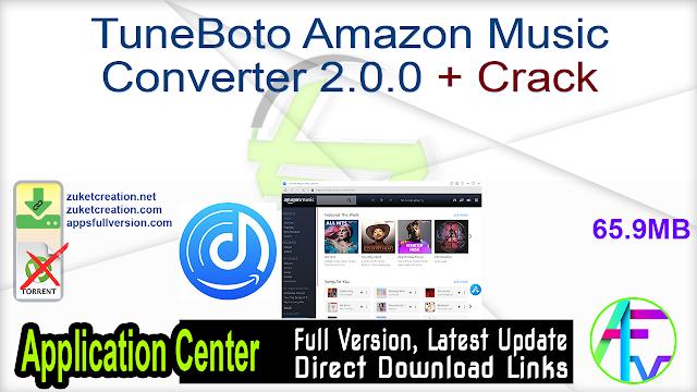 TuneBoto Amazon Music Converter 2.0.0 + Crack