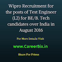 Wipro Recruitment for the posts of Test Engineer (L2) for BE/B. Tech candidates over India in August 2016