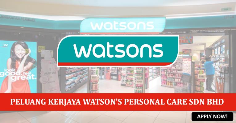 PERMOHONAN JAWATAN KOSONG DI WATSON'S PERSONAL CARE STORES SDN. BHD.