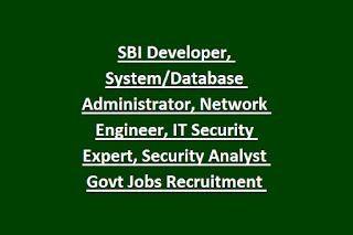 SBI Developer, System Database Administrator, Network Engineer, IT Security Expert, Security Analyst Govt Jobs Recruitment 2019