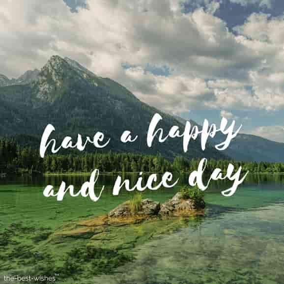 have a happy and nice day