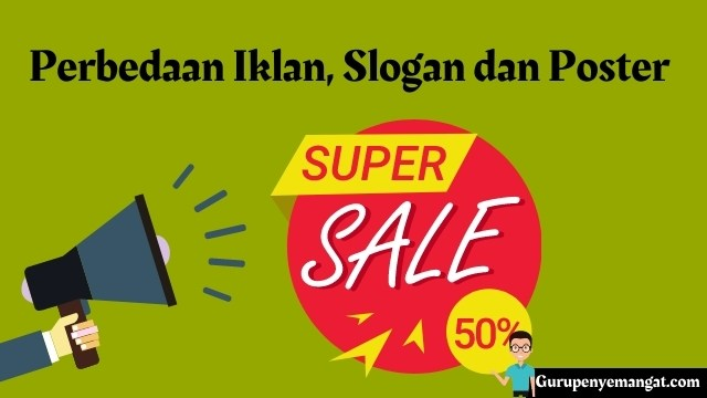 Perbedaan Iklan, Slogan dan Poster