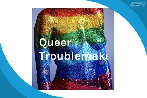 Queer Troublemakers Podcast
