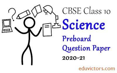 Class 10 Science Preboard Sample Question Paper  (Set-4) 2020-21(#cbsepapers)(#class10Science)(#eduvictors)