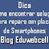 Como encontrar soluções para reparos em placas de smartphones